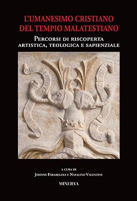 L'umanesimo cristiano del Tempio Malatestiano. Percorsi di riscoperta artistica, teologica e sapienziale